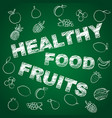 healthy fruits blackboard vector image vector image