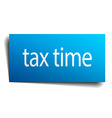 tax time blue paper sign isolated on white vector image vector image