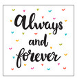 always and forever hand drawn motivational quote vector image