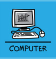 computer hand-drawn style vector image vector image