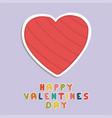 happy valentines day card holiday background with vector image vector image