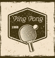 ping pong or table tennis vintage emblem vector image vector image