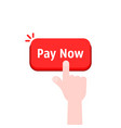 simple hand with red pay now button vector image vector image