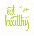 Eat healthy poster vector image vector image