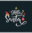 hello santa greeting white calligraphy phrase vector image vector image