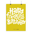 irreverent birthday poster with hand drawn vector image vector image