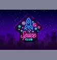 space nightclub logo in neon style neon sign vector image