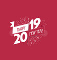 fireworks happy new year 2019 background vector image vector image