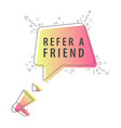 speaker and slogan refer a friend vector image vector image