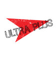 ultra plus rubber stamp vector image vector image