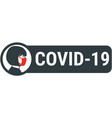 covid19-19 sign with female wearing medical face vector image