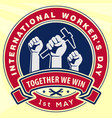international workers day badge or label design vector image
