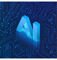 ai hologram on circuit background isometric vector image vector image