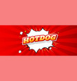 hot dog bright text on pop art background advert vector image vector image