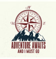 adventure await and i must go outdoor adventure vector image vector image