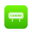 casino sign icon digital green vector image vector image