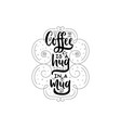coffee is a hug in a mug hipster vintage stylized vector image vector image