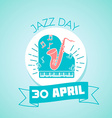 30 April Jazz Day vector image