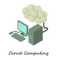 cloud computing icon isometric 3d style vector image vector image