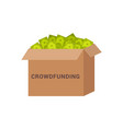 crowdfunding box with money vector image vector image