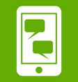 smartphone and speech bubbles icon green vector image vector image