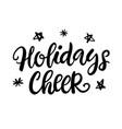 christmas ink hand lettering holidays cheer vector image vector image