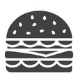 hamburger glyph icon food and drink fast food vector image