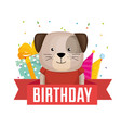 happy birthday card with cute dog vector image