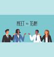 meet team concept diverse business men women vector image vector image