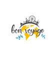 bon voyage travel icon hand drawn lettering vector image