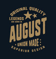 legends are born in august t-shirt print design vector image vector image
