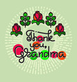 thank you grandma handwritten lettering vector image