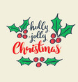 Holly jolly christmas holidays lettering greeting