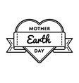 Mother Earth day greeting emblem vector image vector image