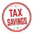 tax savings sign or stamp vector image vector image