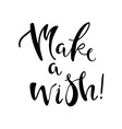 Make a wish lettering vector image vector image