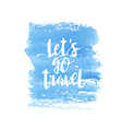 Motivation poster lets go travel Abstract vector image vector image
