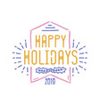 happy holidays inscription written with decorative vector image vector image