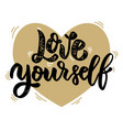 love yourself lettering phrase on background with vector image
