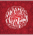 merry christmas calligraphy text lettering vector image vector image
