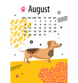 august calendar for 2018 year with funny dachshund vector image vector image