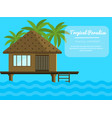 bungalow on the ocean with palm trees tropical vector image