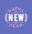 happy new year festive wish handwritten with vector image