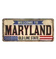 welcome to maryland vintage rusty metal sign vector image vector image