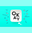 banner okay speech bubble vector image vector image