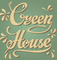 Green house Lettering vector image