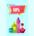off -50 placard with cosmetic vector image vector image