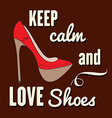 Quote Typographic Background about shoes vector image vector image