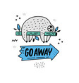 go away sloth vector image vector image