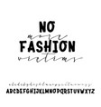 no more fashion victims handwritten calligraphy vector image vector image